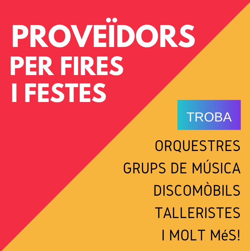 PROVEÏDORS PER FIRES I FESTES - ANIMACIÓ - FESTA MAJOR