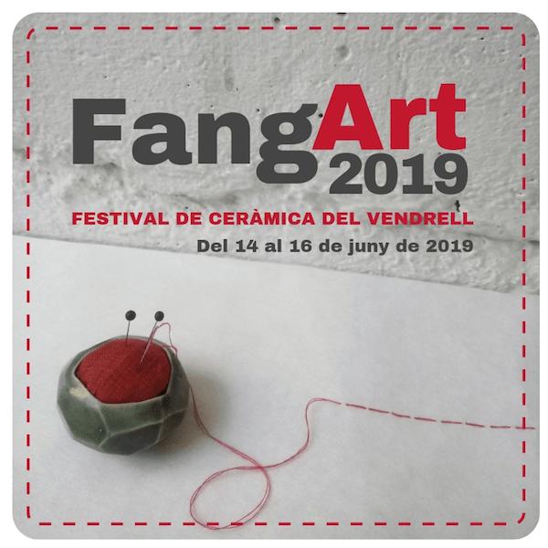 Fangart 2019- Festival de Ceràmica del Vendrell