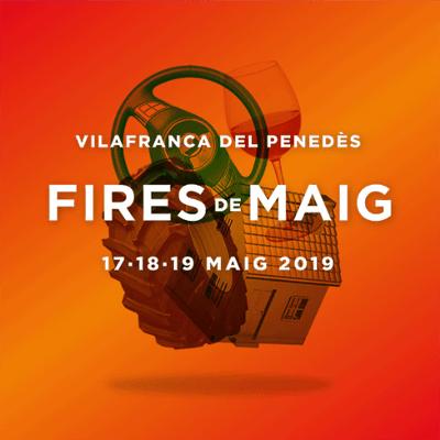 Fires de Maig Vilafranca del Penedès - Que fer avui - que fer aquest cap de setmana