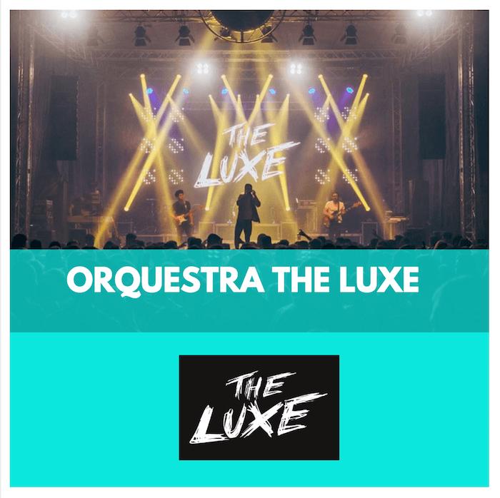 ORQUESTRES DE FESTA MAJOR - ORQUESTRA THE LUXE - ORQUESTA THE LUXEORQUESTRES CATALUNYA -