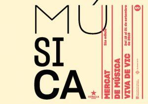 QUE FER AQUEST CAP DE SETMANA - MERCAT DE MÚSICA VIVA DE VIC - FIRES I MERCATS