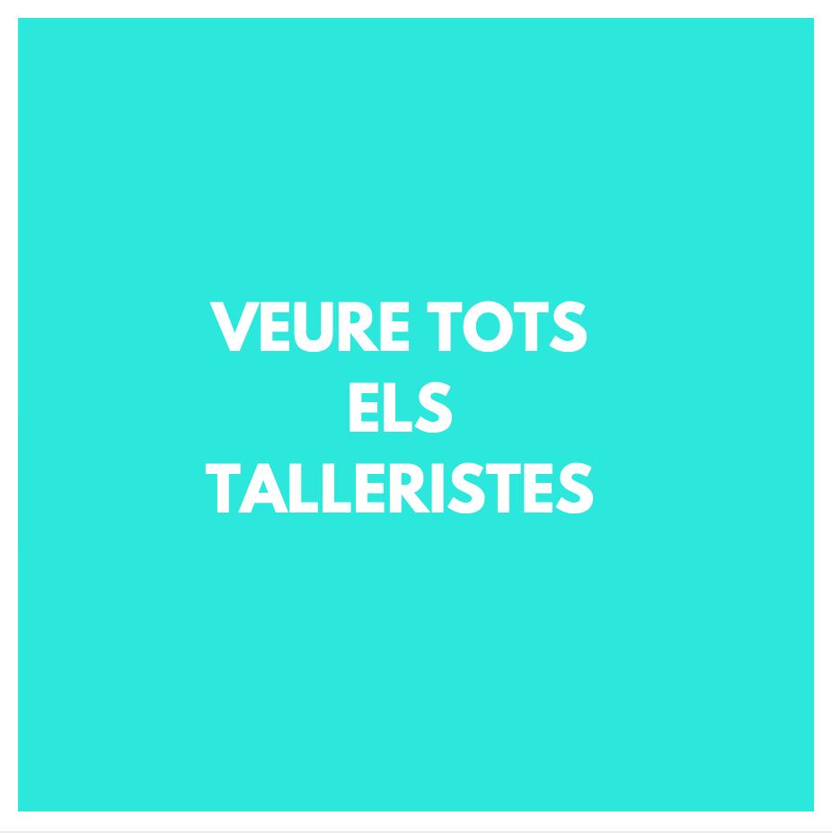 TALLERISTES - TALLERS PER FESTES - TALLERISTES PER FESTES