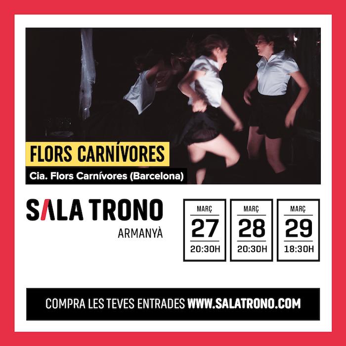 QUE FER AQUEST CAP DE SETMANA A TARRAGONA - TEATRE- FLORS CARNÍVORES - SALA TRONO