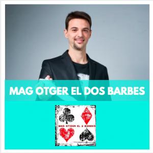 MAG OTGER EL DOS BARBES - MÀGIA
