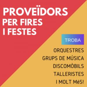 PROVEIDORS PER FIRES I FESTES - ANIMACIO - FESTA MAJOR